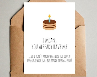 PRINTABLE birthday card for him, funny birthday card for husband boyfriend, DIGITAL DOWNLOAD card for dad, couple card sassy, anniversary