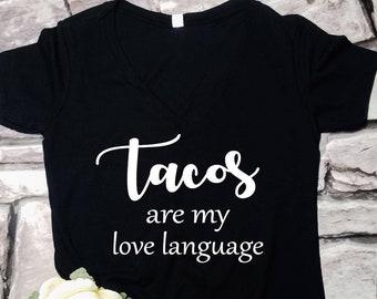 Tacos are my love language, taco shirt, taco tuesday shirt, love tacos shirt, happy hour shirt, funny womens taco shirt, tacos and tequila