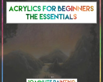 Acrylics for Beginners - The Essentials (eBook)