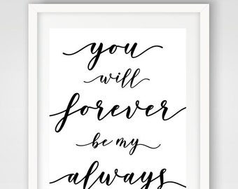 You Will Forever Be My Always Wedding Sign | 8 x 10 | Wedding Reception Sign | INSTANT DOWNLOAD