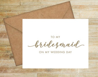 To My Bridesmaid On My Wedding Day Card | Bridesmaid Thank You Card | PRINTED