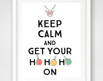 Keep Calm and Ho Ho Ho | INSTANT DOWNLOAD | 16 x 20 Holiday Printable | Christmas Decor | Typography Wall Print | Holiday Keep Calm Print