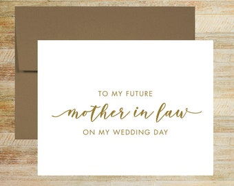 To My Future Mother In Law On My Wedding Day Card | Card for Mother of the Bride | Mother of the Groom Card | PRINTED