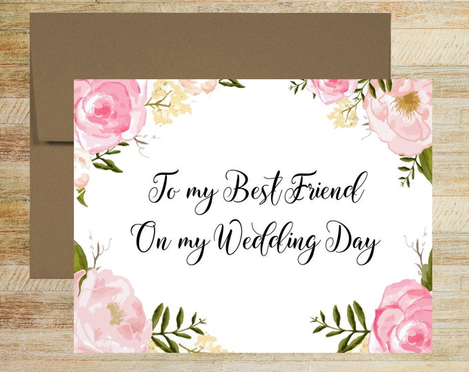 To my Best Friend on My Wedding Day | Card for BFF | Wedding Card for Bestie | PRINTED