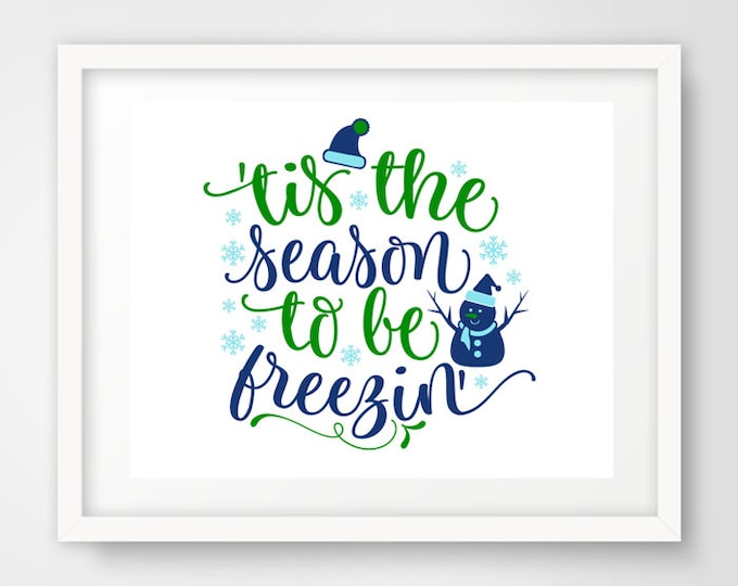 Season To Be Freezin | Set of 3 16 x 20 Holiday Printables | Christmas Decor | Typography Print | Holiday Quote Print | INSTANT DOWNLOAD