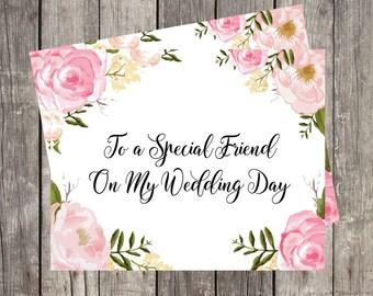 To My Friend on My Wedding Day   Wedding Card for Special Friend   Best Friend Wedding Day Card   PRINTED