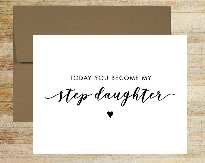 Today You Become My Step Daughter Wedding Day Card | Card for Daughter of the Groom | Daughter of the Bride Card | PRINTED