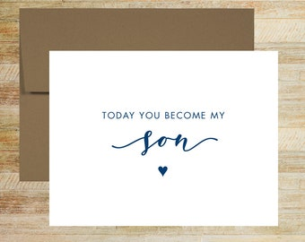 Today You Become My Son Wedding Day Card | Card for Step Son | PRINTED