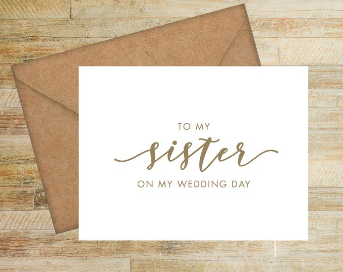 To My Sister On My Wedding Day Card | Card For Sister of the Bride | Sister of the Groom | PRINTED