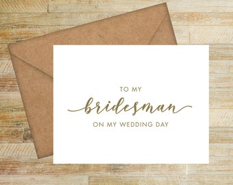 To My Bridesman On My Wedding Day | Card For Bridesman | Bridal Party Thank You Card | PRINTED