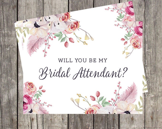 Will You Be My Bridal Attendant Card   Floral and Feathers   Card for Bridal Attendant   PRINTED