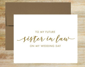 To My Future Sister In Law Wedding Card | Wedding Day Card For Sister of the Bride | Sister of the Groom | PRINTED