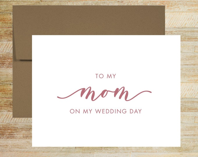 To My Mom On My Wedding Day Card | Mother of the Bride Card | Wedding Card for Mother of the Groom | PRINTED