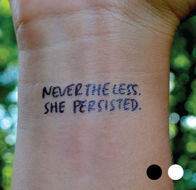 7aeda4df4 NEVERTHELESS SHE PERSISTED. Tattoo | Etsy