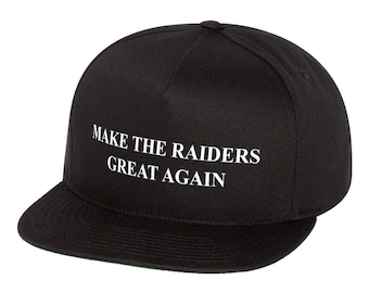 wholesale dealer b586d 1bb48 Make The Raiders Great Again - BLACK Snapback Hat Adjustable Cap - WHITE  Vinyl Design