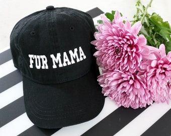 FUR MAMA HAT  |  Fur Mama, Dog Mom, Fur Mom, Fur Mom Gift, Dog Mom Gift