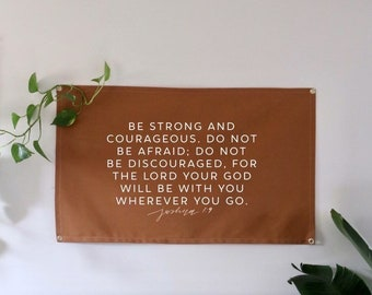 Strong and courageous wall flag, canvas flag, camel brown decor, minimalist decor, scripture flag, Christian wall decor