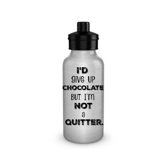 Aluminum Reusable Water Bottle With Funny Quote About Chocolate For Chocolate Lovers Family And Friends