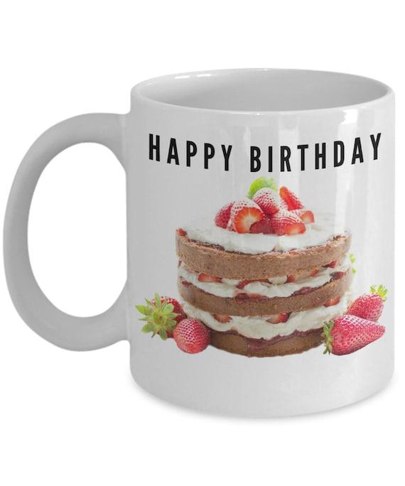 Happy Birthday Mug Birthday Cake Coffee Mug Birthday Mug Etsy