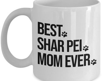 Shar Pei Mug, Shar Pei Gift, Shar Pei Dog, Best Shar Pei Mom Ever, Gift for Mom