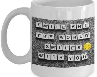 Smile and the world smiles with you mug, smile mug, smiley mug