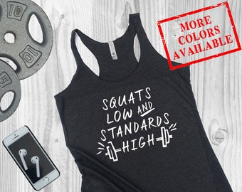 Workout Tank For Women Funny - Squats Low and Standards High - Workout Tank, Workout Tank Top, Gym Tank Top, Fitness Tank Top, Funny Tank