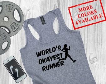 Funny Tanks Running - WORLD'S OKAYEST RUNNER - Funny Running Shirts Women, Gifts for Runners, Graphic Running Top, Gifts Running Women,