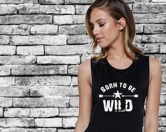 16a8763a Muscle Tank Women - Born to Be Wild - Cool Graphic Tanks with Sayings for  Women, Ladies Gym Tank Woman