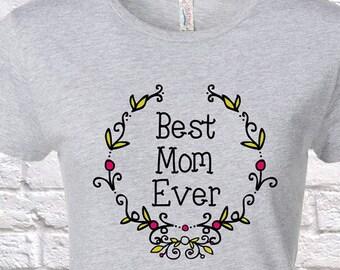 Best Mom Ever Since (Any Year), Mom Gift, Mom Birthday, Mom tshirt, Mom Gift Idea, Baby Shower,