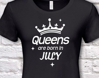 Queens Are Born In July Birthday Gifts For Women Gift Tshirt Father Day