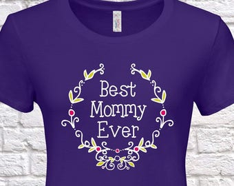 Best Mommy Ever Since (Any Year), Mommy Gift, Mommy Birthday, Mommy tshirt, Mommy Gift Idea, Baby Shower,