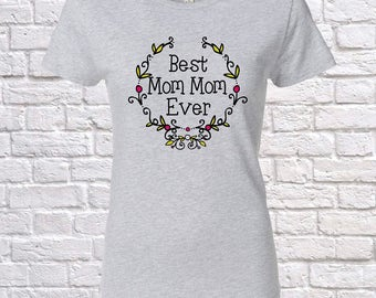 Best Mom Mom Ever Since (Any Year), Mom Mom Gift, Mom Mom Birthday, Mom Mom tshirt, Mom Mom Gift Idea, Baby Shower,
