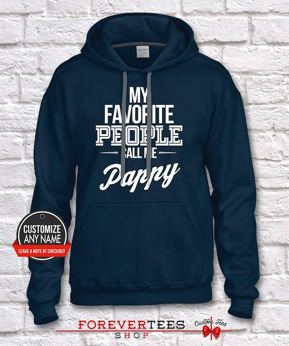 My Favorite People Pappy, Call Me Pappy, People Grandpa Gift, Pappy Birthday, Father's Day, Pappy Hoodie, Pappy Gift Idea, Pappy Gift, Baby Shower 6e4871