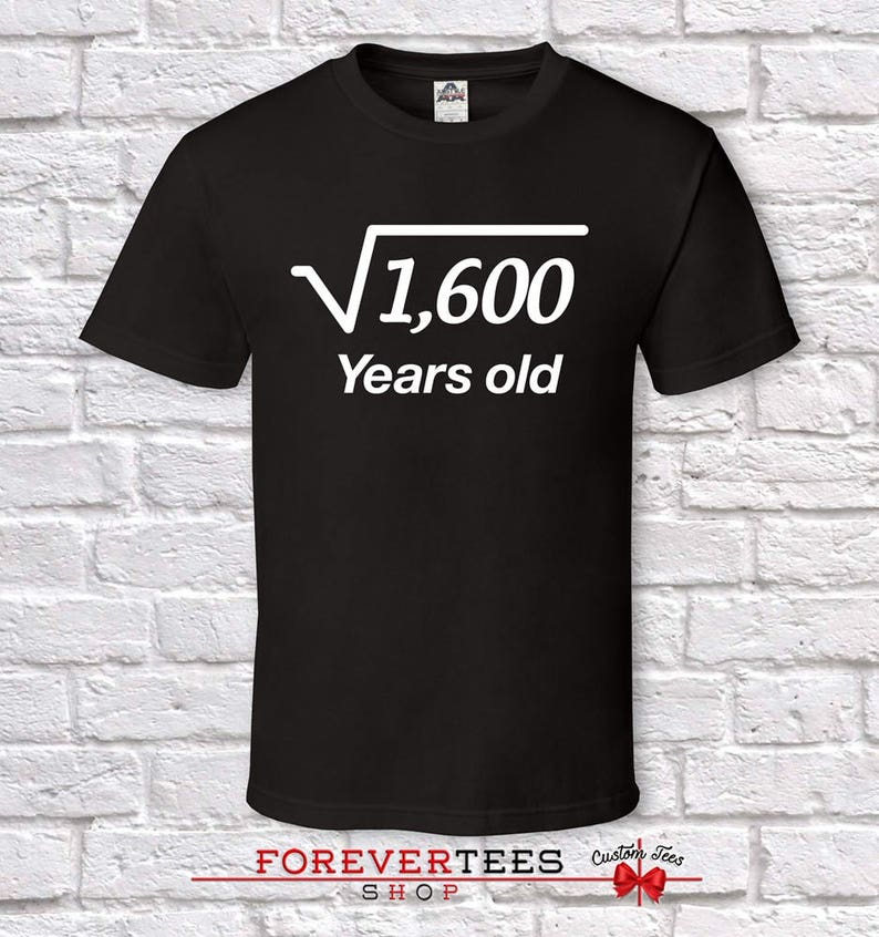 40 Years Old Square Root 40th Birthday Gifts For Men Gift Tshirt