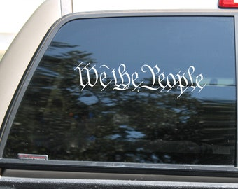 WE THE PEOPLE Decal Custom Vinyl Decal Preamble Constitution Customize Your Own Decal Vinyl Sticker Custom Stickers Car Decal Truck Decal