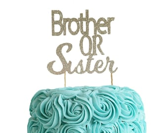 Brother or Sister Cake Topper - Gender Reveal Cake Topper - Gender Reveal Party - Gender Reveal Decor - Baby Shower Cake