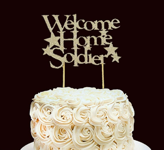 welcome home soldier cake topper military cake topper large etsy