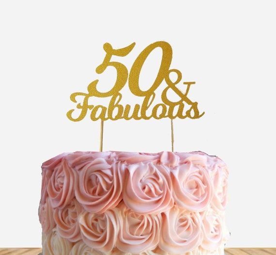 Fabulous 50 Cake Topper: 50 & Fabulous Cake Topper 50th Birthday Cake Topper Fifty
