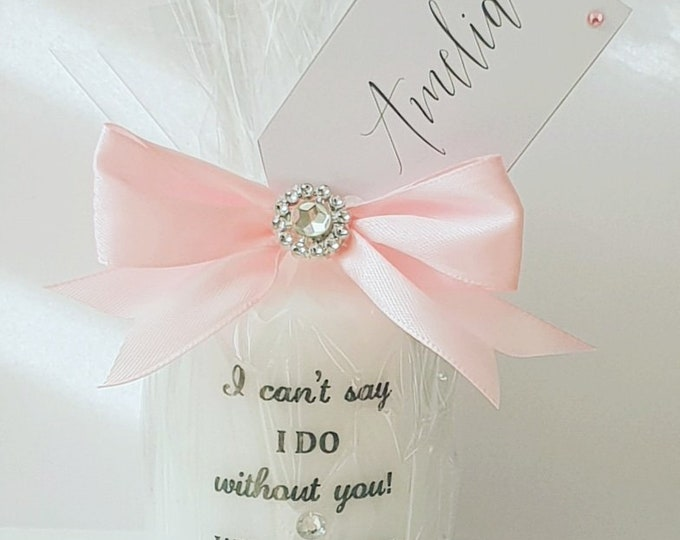 I Can't Say I Do Without You Bridesmaid Candles Pillar Candle Flowergirl Maid of Honour Wedding