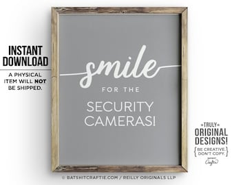 Big SMILE for the SECURITY CAMERAS Printable Home Funny Sign | Etsy