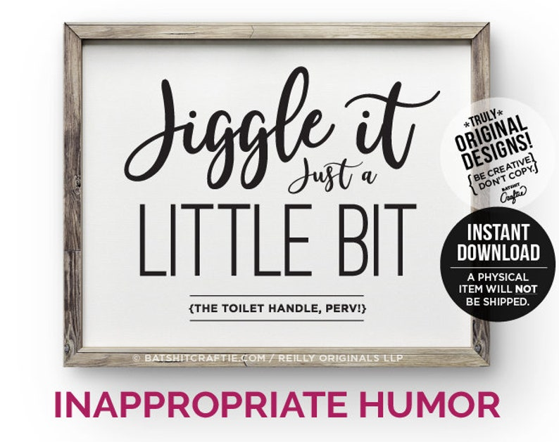 Funny Printable Bathroom Sign Jiggle It Just a little bit Toilet Handle  Perv decor Cute art Rustic modern inappropriate unique humor hold