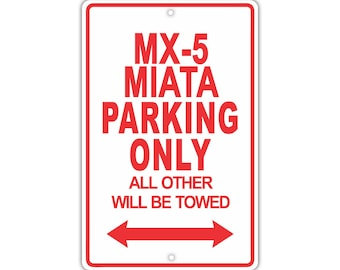 MAZDA MX-5 MIATA Parking Only All Others Will Be Towed Aluminum Sign