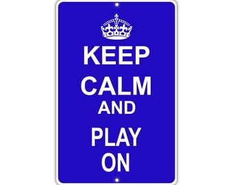 Keep Calm Play On Metal Aluminum Sign
