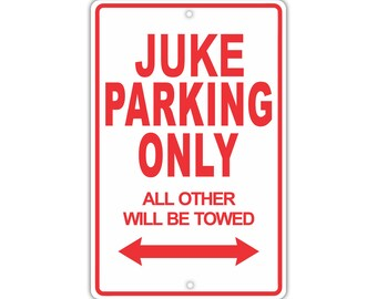NISSAN JUKE Parking Only All Others Will Be Towed Aluminum Metal Sign