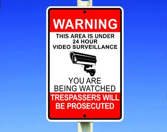 Warning This Area Is Under 24 HR Video Surveillance You Are Being Watched Sign