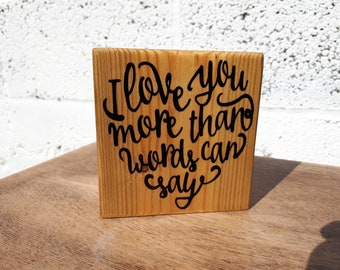 Small Wooden Block With 'I Love You More Than Words Can Say' Quote