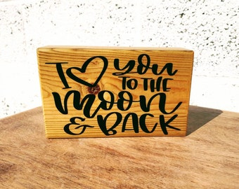 Handmade Chunky Wooden Block With 'I Love You To The Moon And Back' Quote