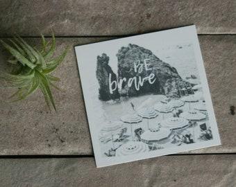 "Be Brave   Adventure and Inspiration Tiny Art Print   2""x2""   Monterosso Beach   Cinque Terre, Italy   Black & White Photo   Typography Art"