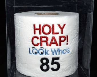 85th Birthday Gag Gift Embroidered Table Decoration Centerpiece Holy Crap Toilet Paper In Clear Display Box