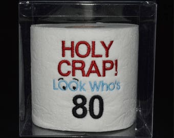 80th birthday gag gift, embroidered table decoration centerpiece  Holy Crap 80th birthday toilet paper in clear display gift box